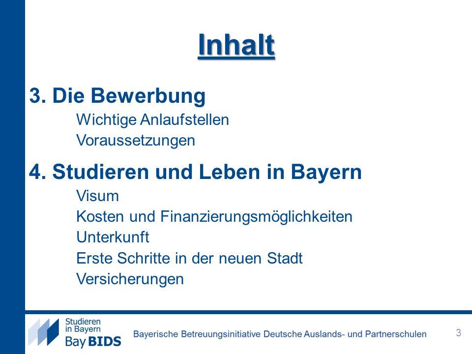Inhalt 3. Die Bewerbung 4. Studieren und Leben in Bayern