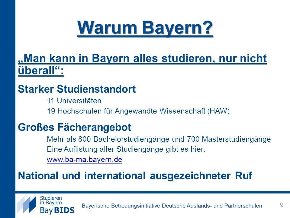 """Warum Bayern """"Man kann in Bayern alles studieren, nur nicht überall :"""
