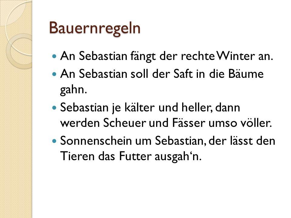 Bauernregeln An Sebastian fängt der rechte Winter an.