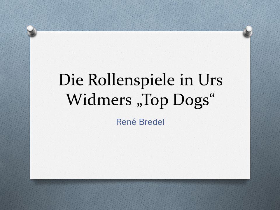 """Die Rollenspiele in Urs Widmers """"Top Dogs"""