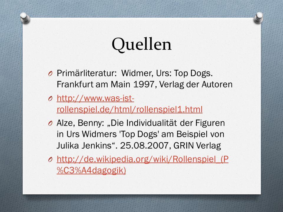 Quellen Primärliteratur: Widmer, Urs: Top Dogs. Frankfurt am Main 1997, Verlag der Autoren.