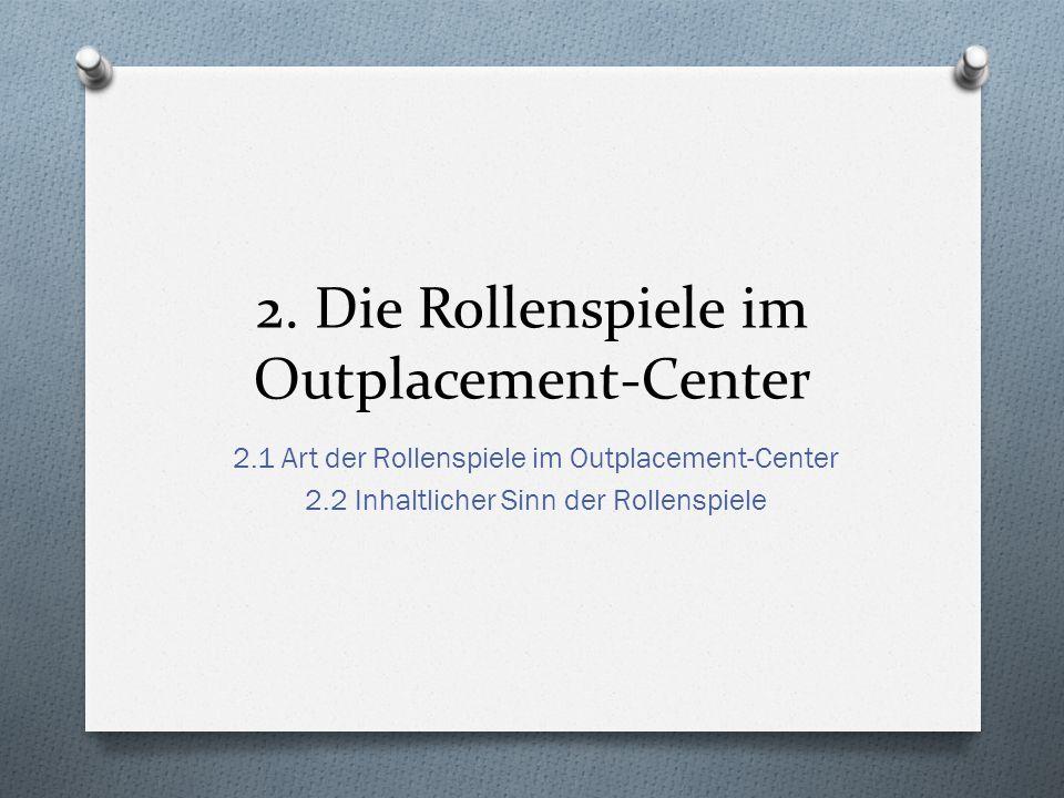 2. Die Rollenspiele im Outplacement-Center