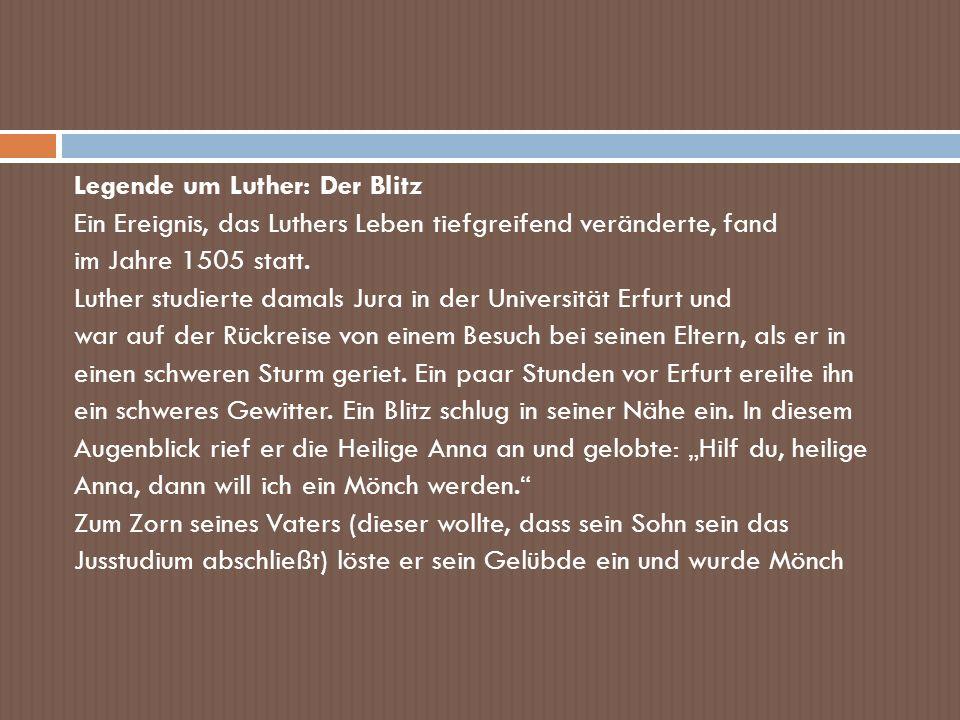 Legende um Luther: Der Blitz Ein Ereignis, das Luthers Leben tiefgreifend veränderte, fand im Jahre 1505 statt.