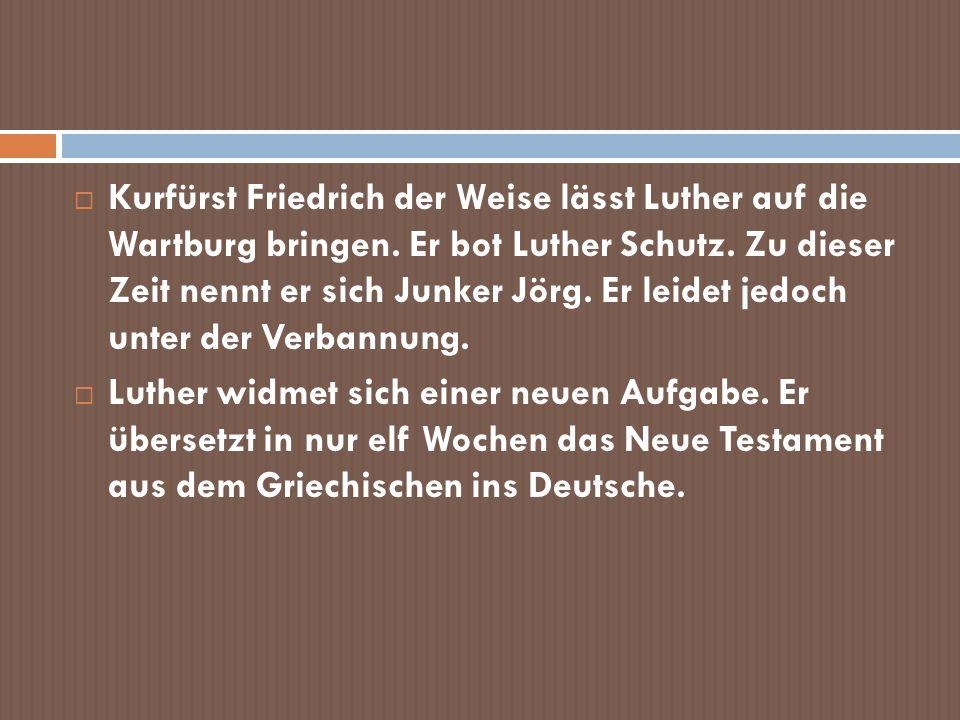 Kurfürst Friedrich der Weise lässt Luther auf die Wartburg bringen