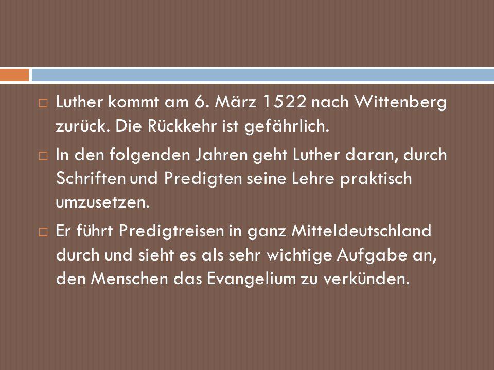 Luther kommt am 6. März 1522 nach Wittenberg zurück
