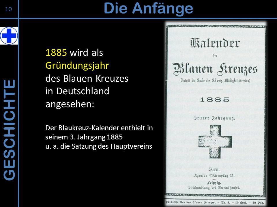 Die Anfänge GESCHICHTE 1885 wird als Gründungsjahr des Blauen Kreuzes