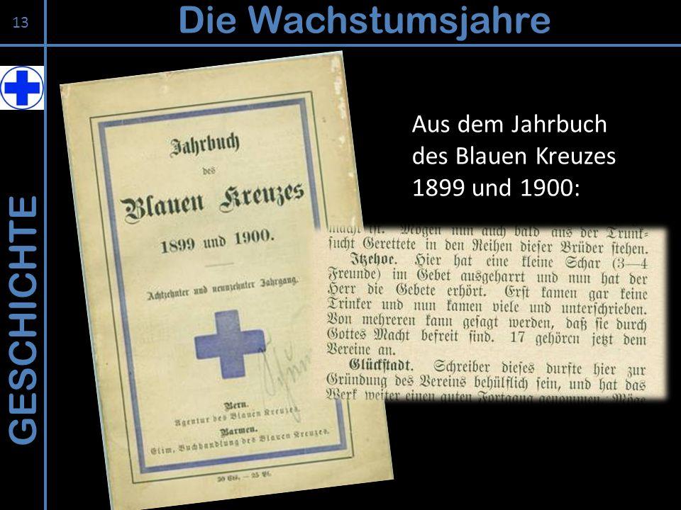Die Wachstumsjahre GESCHICHTE Aus dem Jahrbuch des Blauen Kreuzes
