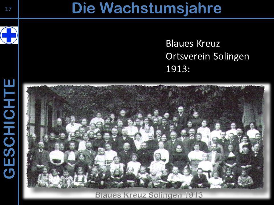 Die Wachstumsjahre Blaues Kreuz Ortsverein Solingen 1913: GESCHICHTE