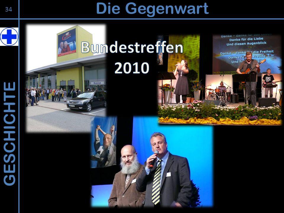 Die Gegenwart Bundestreffen 2010 GESCHICHTE