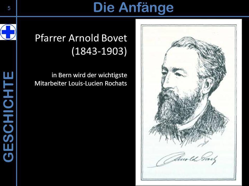 Die Anfänge GESCHICHTE Pfarrer Arnold Bovet (1843-1903)