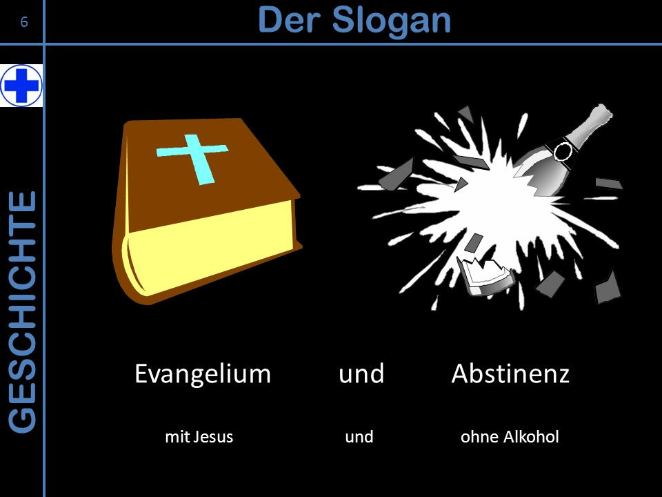 Der Slogan GESCHICHTE Evangelium und Abstinenz