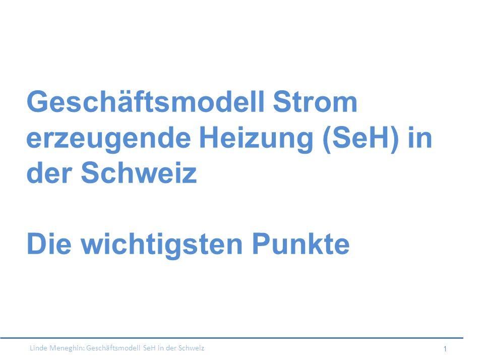 Geschäftsmodell Strom erzeugende Heizung (SeH) in der Schweiz Die wichtigsten Punkte