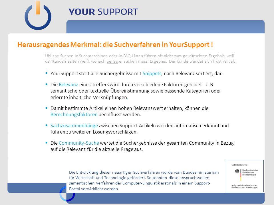 Herausragendes Merkmal: die Suchverfahren in YourSupport !