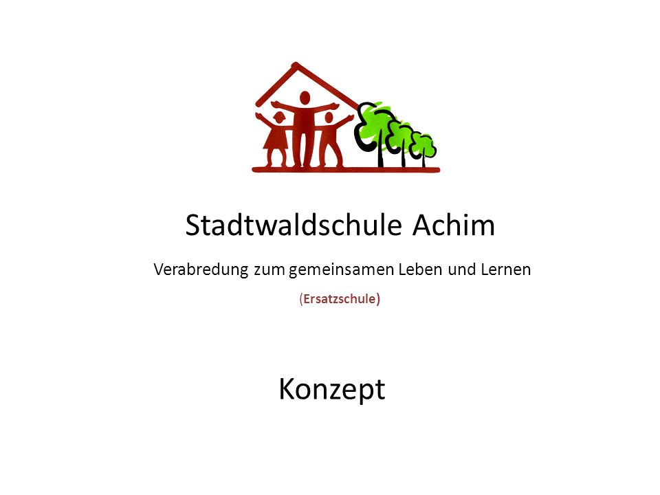 Stadtwaldschule Achim Verabredung zum gemeinsamen Leben und Lernen (Ersatzschule)