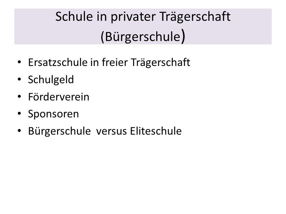Schule in privater Trägerschaft (Bürgerschule)