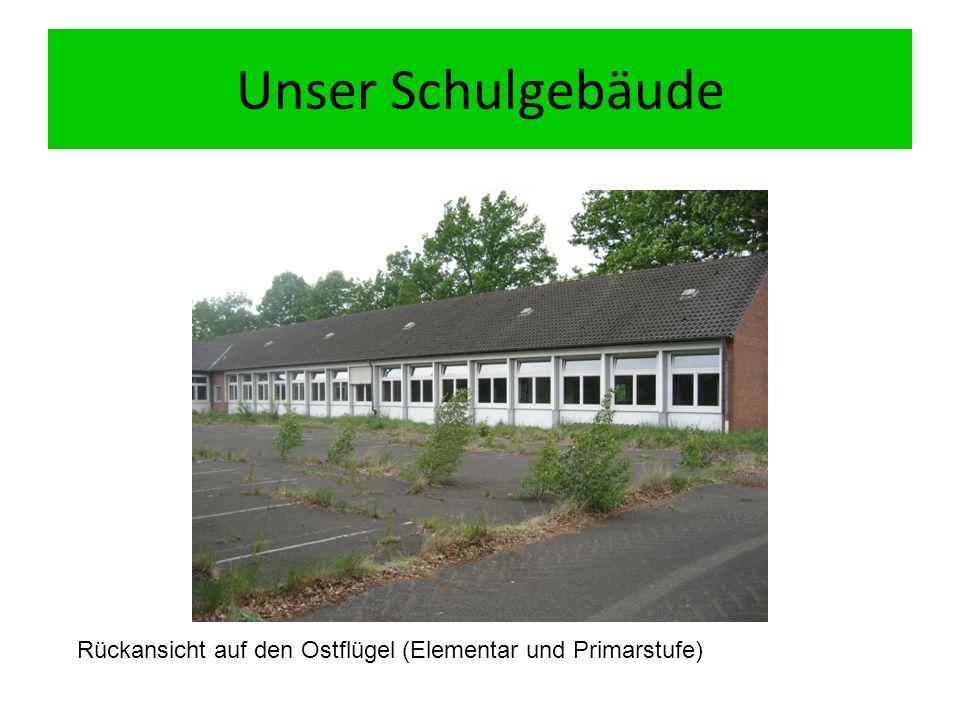 Unser Schulgebäude Rückansicht auf den Ostflügel (Elementar und Primarstufe)