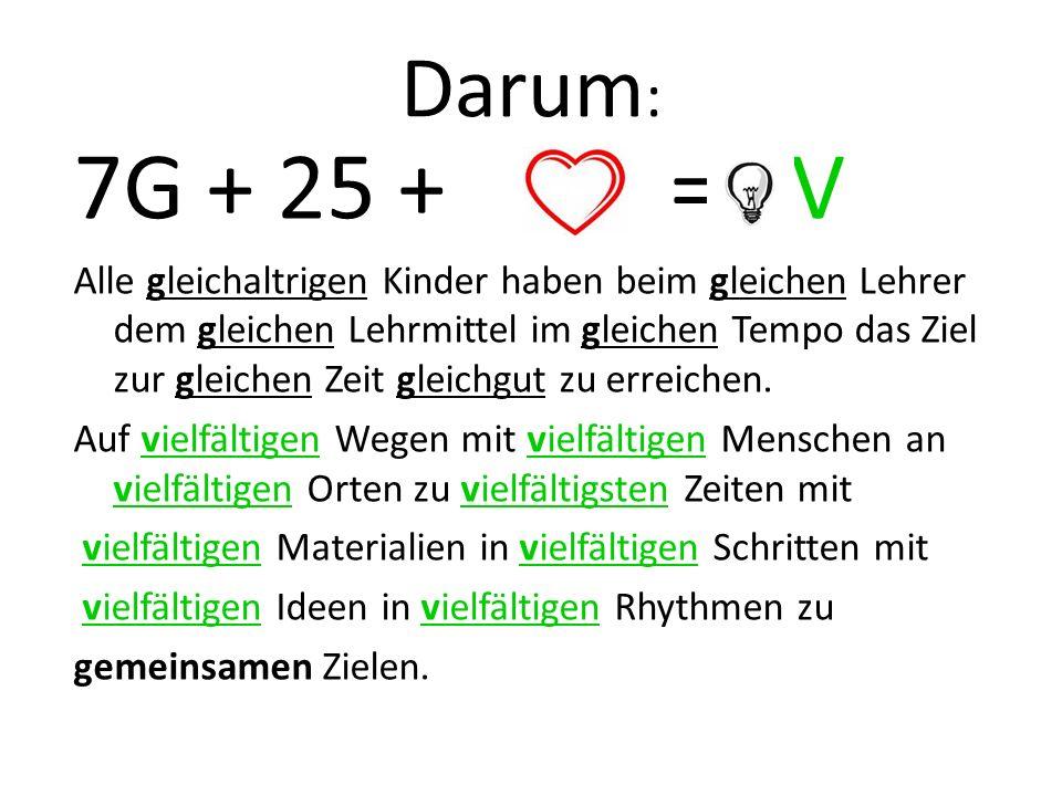 Darum: 7G + 25 + + = 8V.
