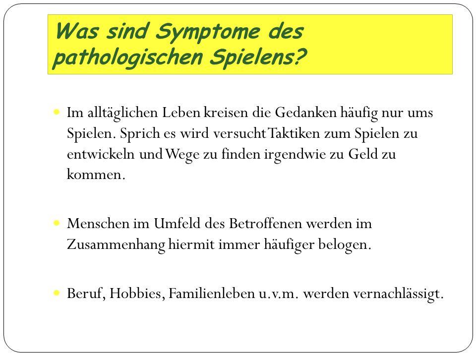 Was sind Symptome des pathologischen Spielens