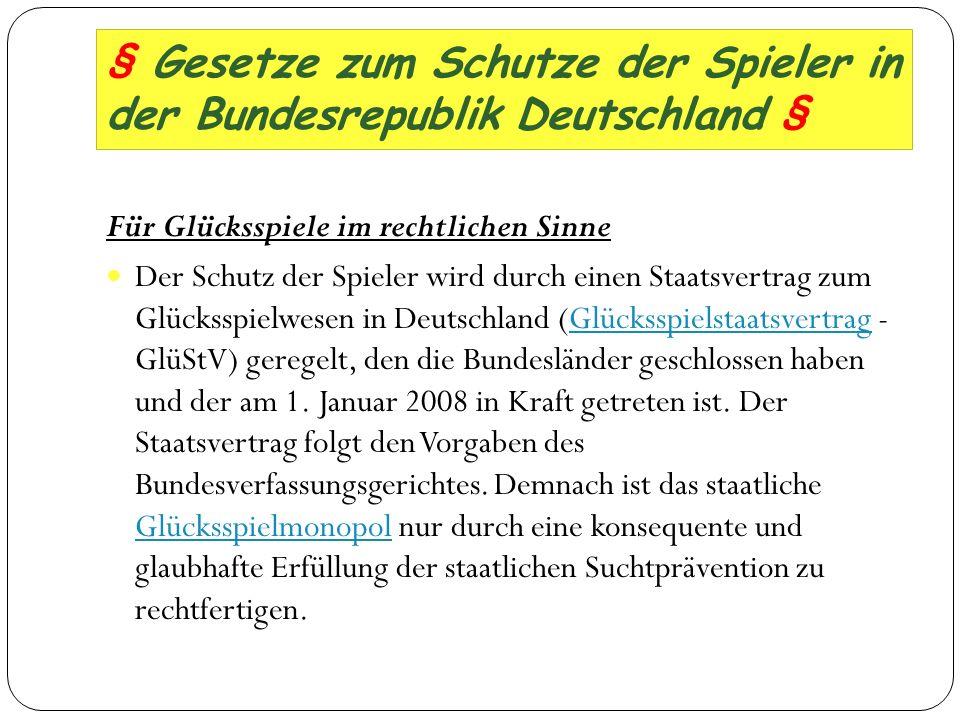 § Gesetze zum Schutze der Spieler in der Bundesrepublik Deutschland §