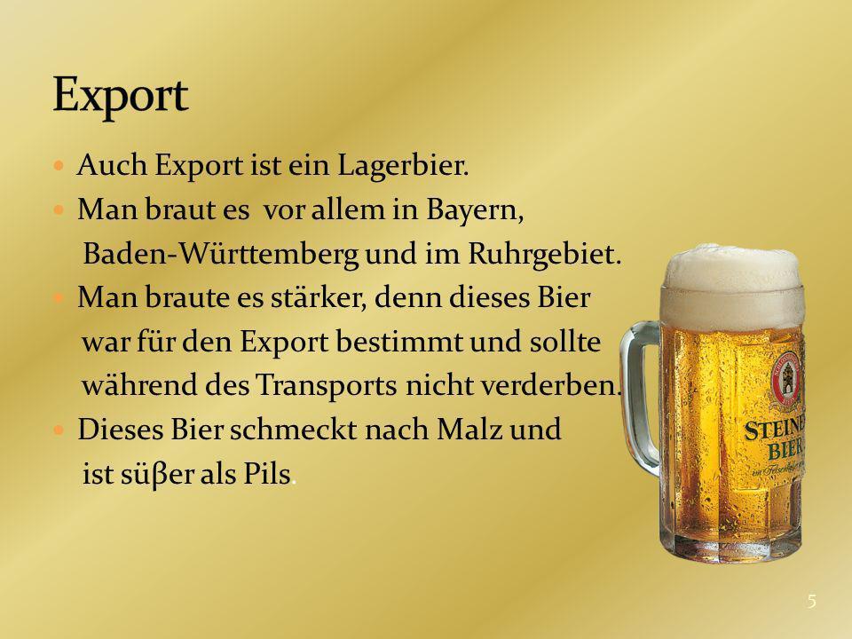 Export Auch Export ist ein Lagerbier.