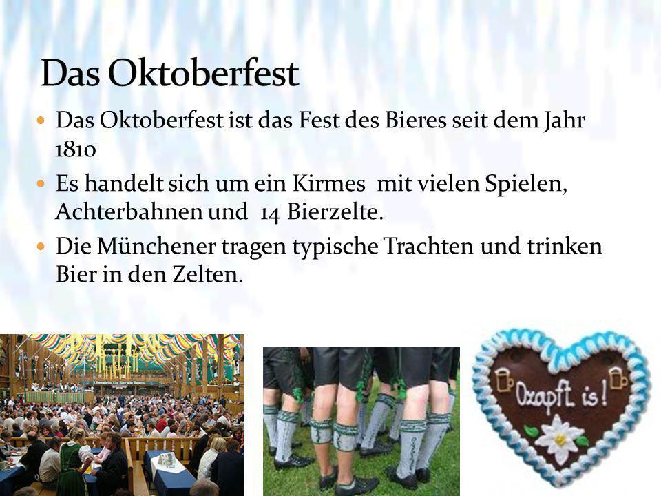 Das Oktoberfest Das Oktoberfest ist das Fest des Bieres seit dem Jahr 1810.