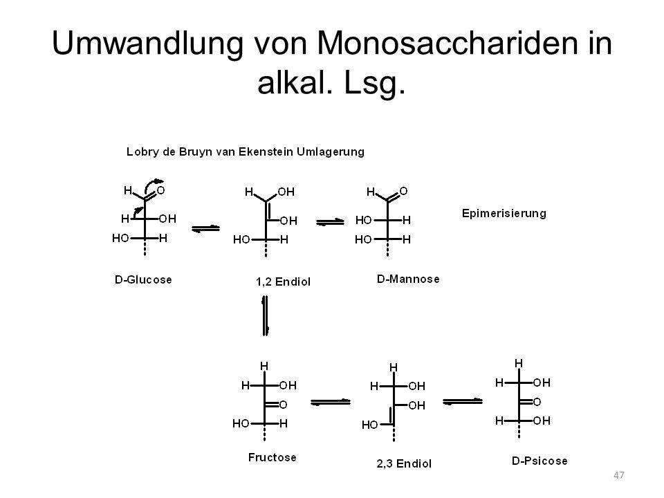 Umwandlung von Monosacchariden in alkal. Lsg.