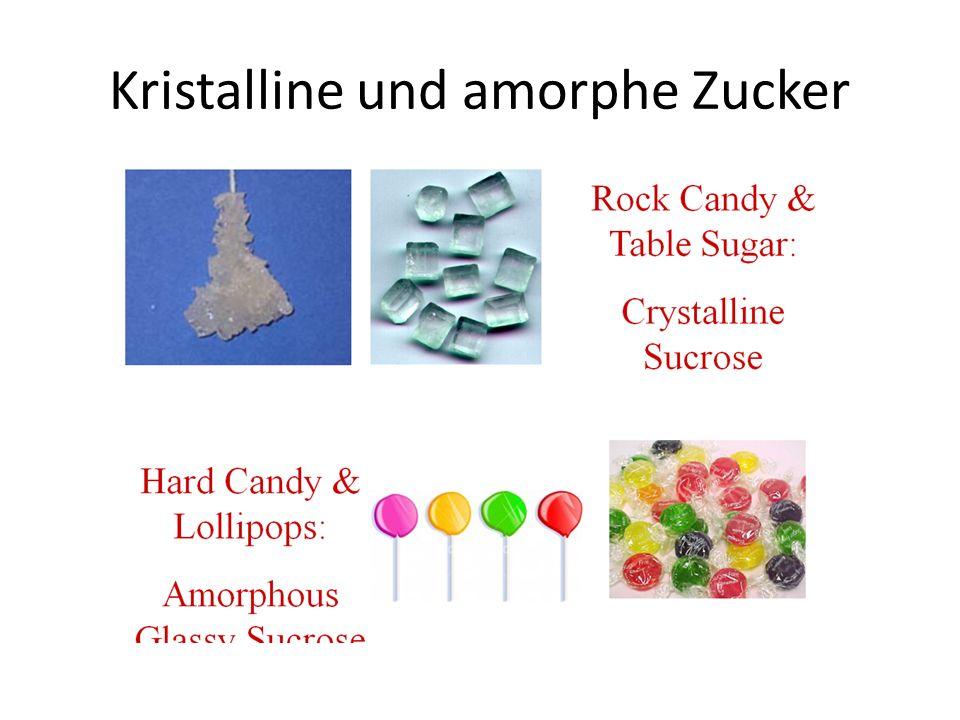 Kristalline und amorphe Zucker