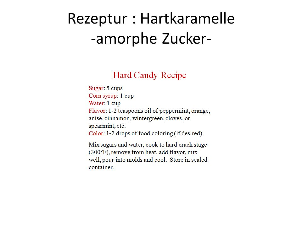Rezeptur : Hartkaramelle -amorphe Zucker-