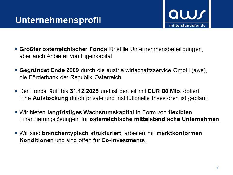 Unternehmensprofil Größter österreichischer Fonds für stille Unternehmensbeteiligungen, aber auch Anbieter von Eigenkapital.