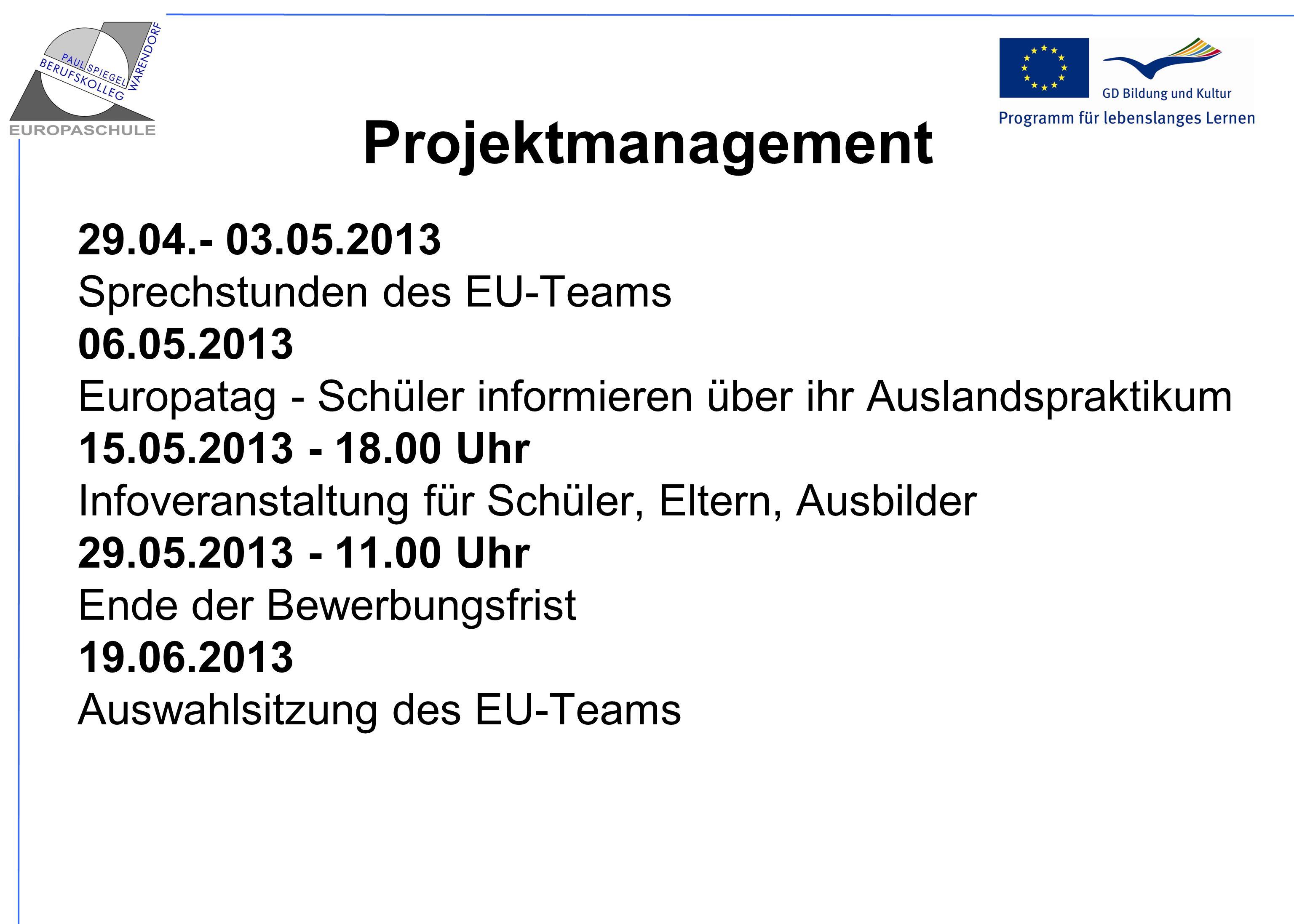 Projektmanagement 29.04.- 03.05.2013 Sprechstunden des EU-Teams