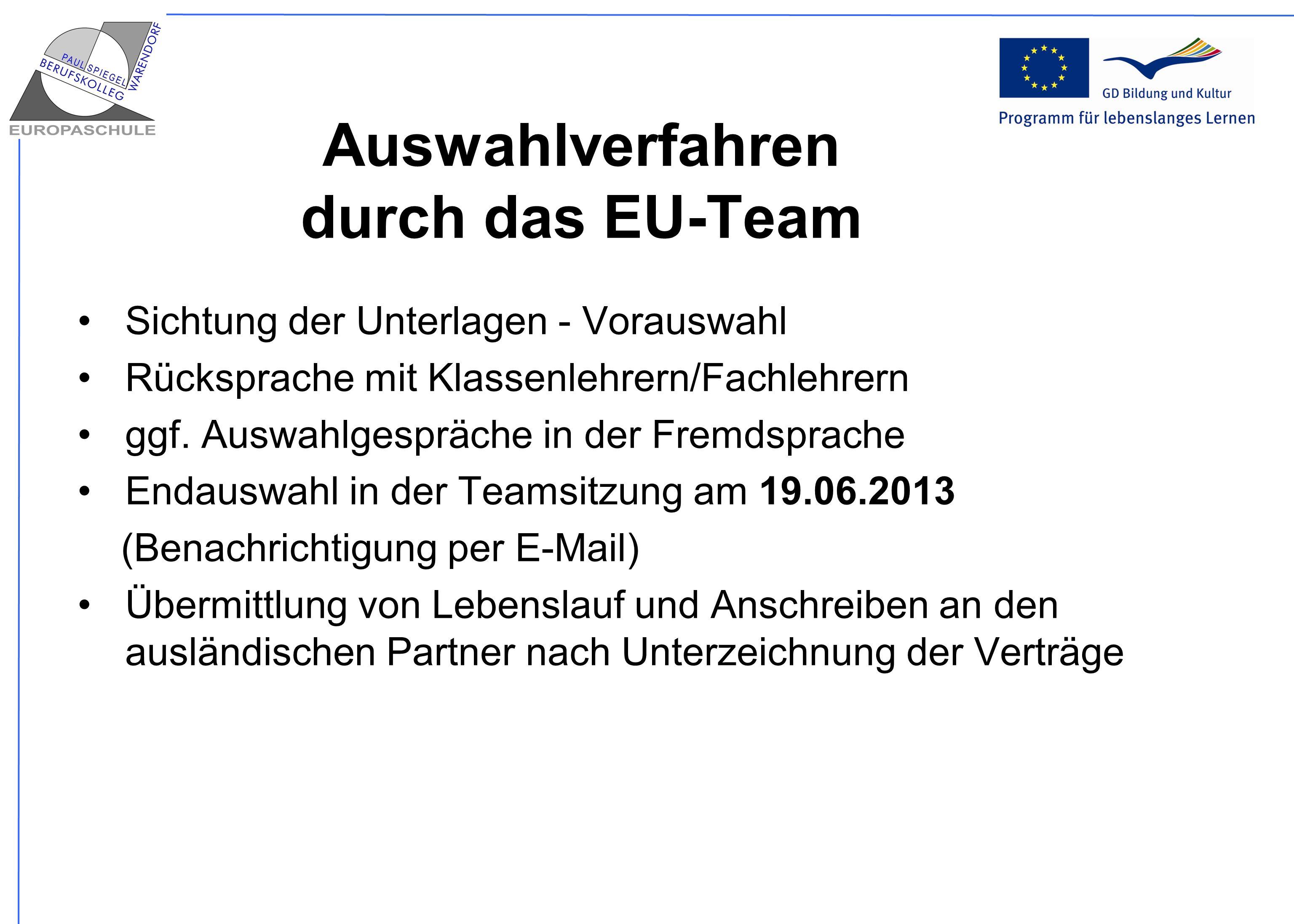 Auswahlverfahren durch das EU-Team
