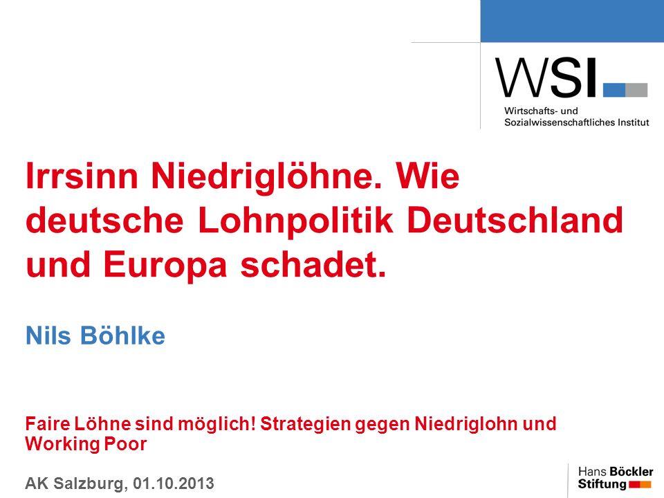 Irrsinn Niedriglöhne. Wie deutsche Lohnpolitik Deutschland und Europa schadet.