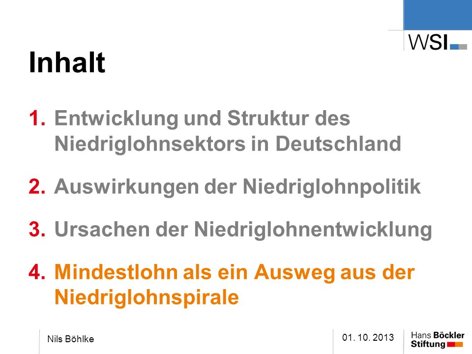 Inhalt Entwicklung und Struktur des Niedriglohnsektors in Deutschland