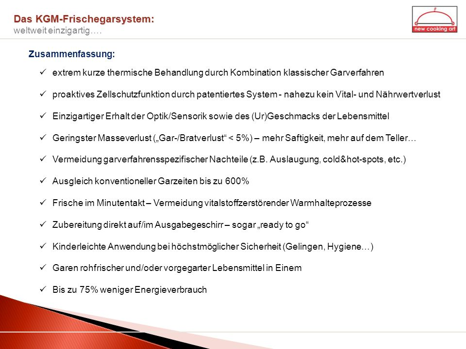 Das KGM-Frischegarsystem: weltweit einzigartig….