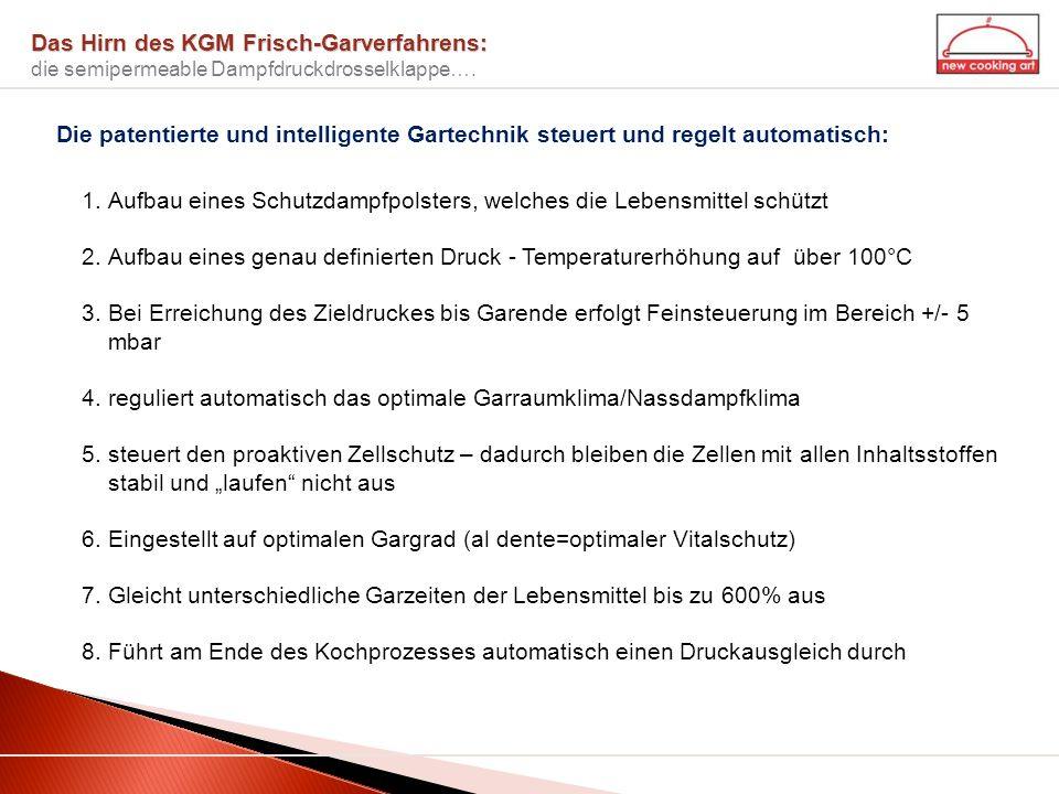 Das Hirn des KGM Frisch-Garverfahrens: die semipermeable Dampfdruckdrosselklappe….