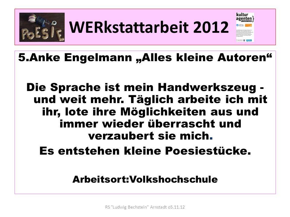 """WERkstattarbeit 2012 5.Anke Engelmann """"Alles kleine Autoren"""