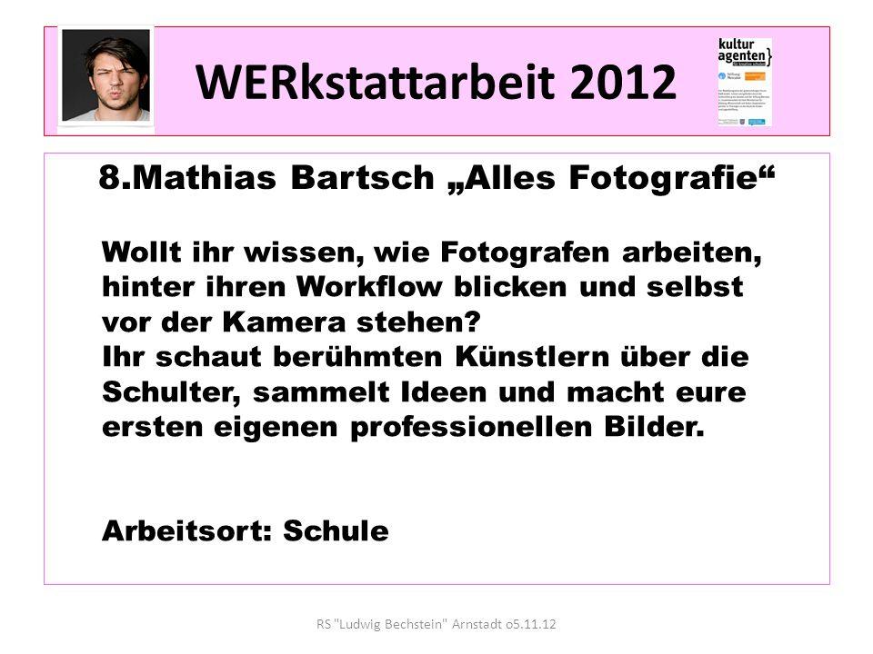 """WERkstattarbeit 2012 8.Mathias Bartsch """"Alles Fotografie"""