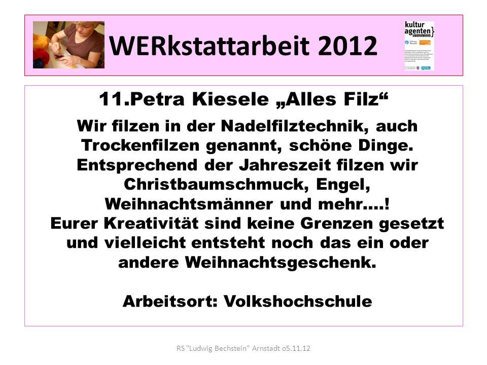 "WERkstattarbeit 2012 11.Petra Kiesele ""Alles Filz"