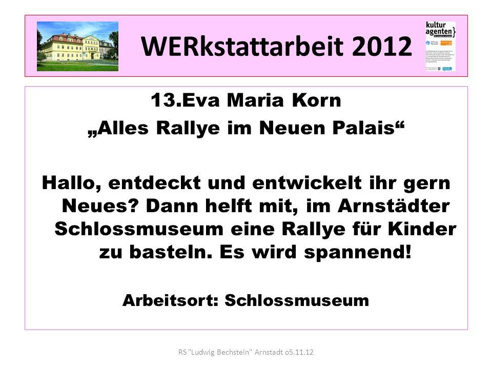 """WERkstattarbeit 2012 13.Eva Maria Korn """"Alles Rallye im Neuen Palais"""