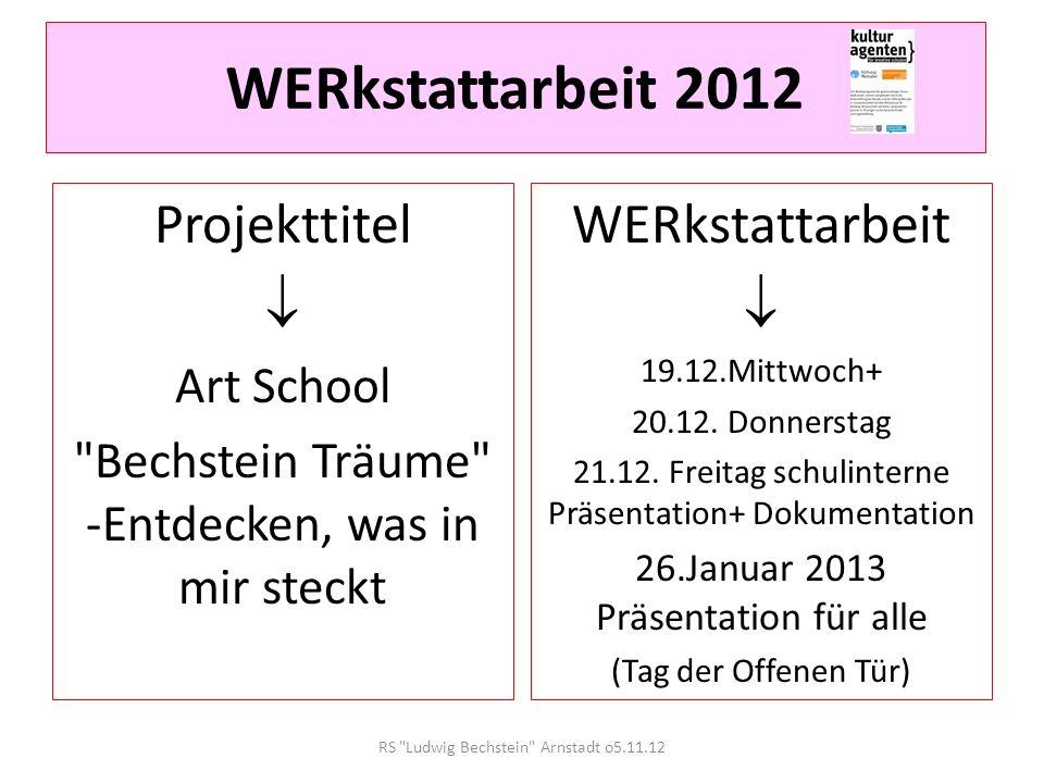 WERkstattarbeit 2012 Projekttitel  WERkstattarbeit  Art School