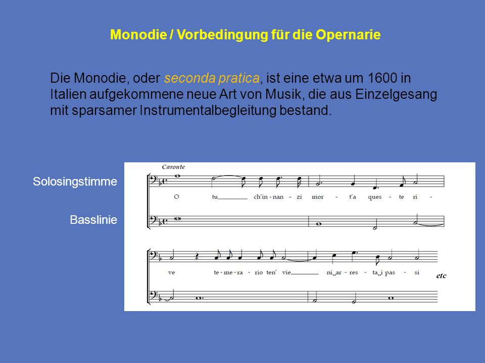 Monodie / Vorbedingung für die Opernarie