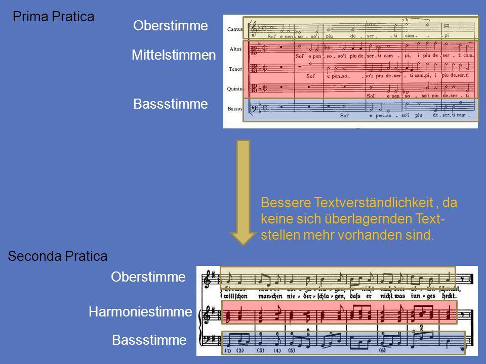Prima Pratica Oberstimme. Mittelstimmen. Bassstimme. Bessere Textverständlichkeit , da keine sich überlagernden Text-stellen mehr vorhanden sind.