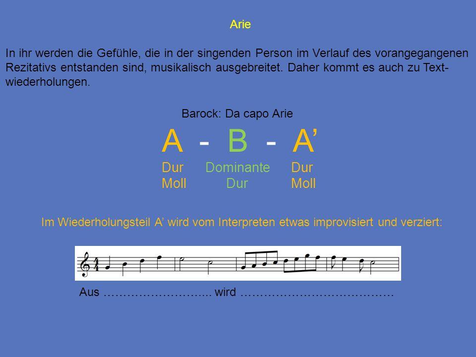 A - B - A' Dur Dominante Dur Moll Dur Moll Arie