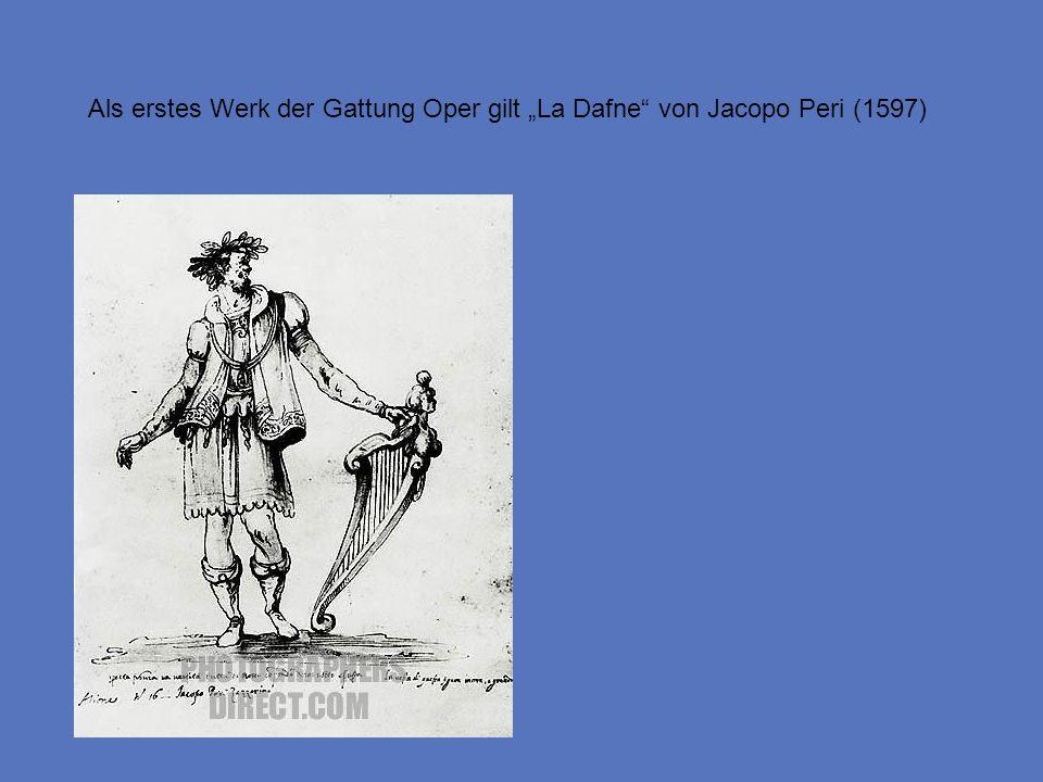 """Als erstes Werk der Gattung Oper gilt """"La Dafne von Jacopo Peri (1597)"""