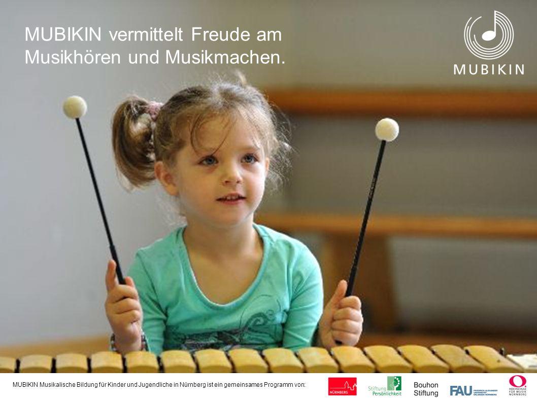 MUBIKIN vermittelt Freude am Musikhören und Musikmachen.