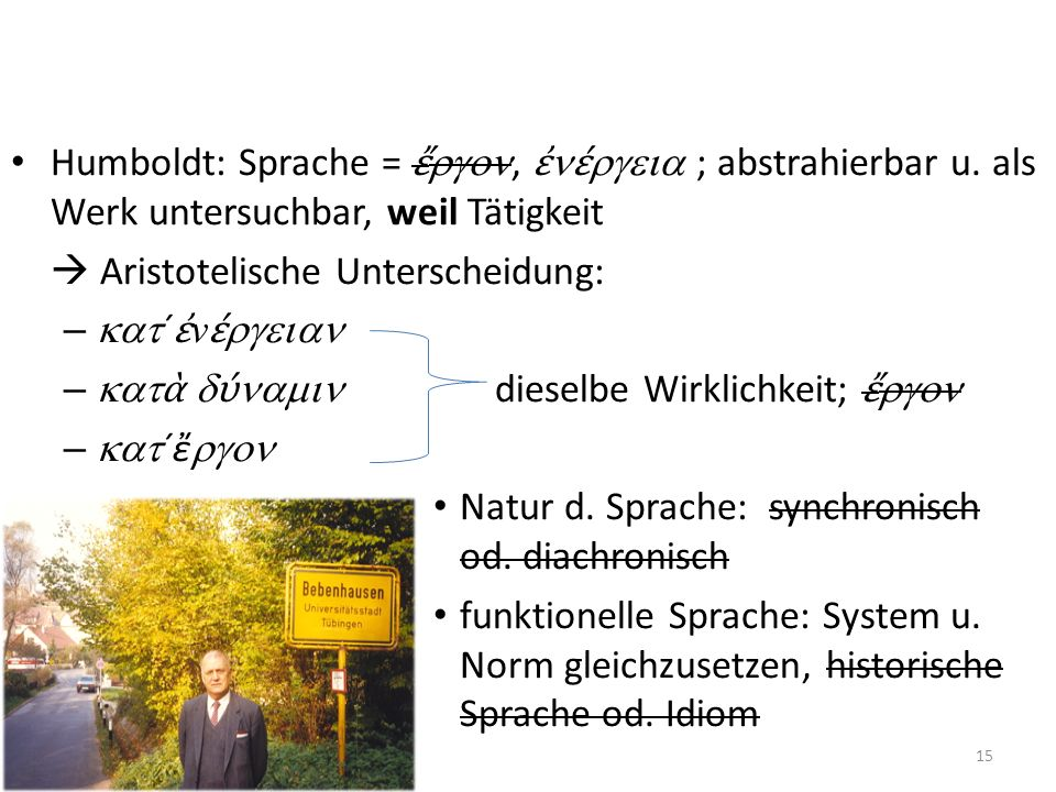 Humboldt: Sprache = ἔrgon, ἐnέrgeia ; abstrahierbar u