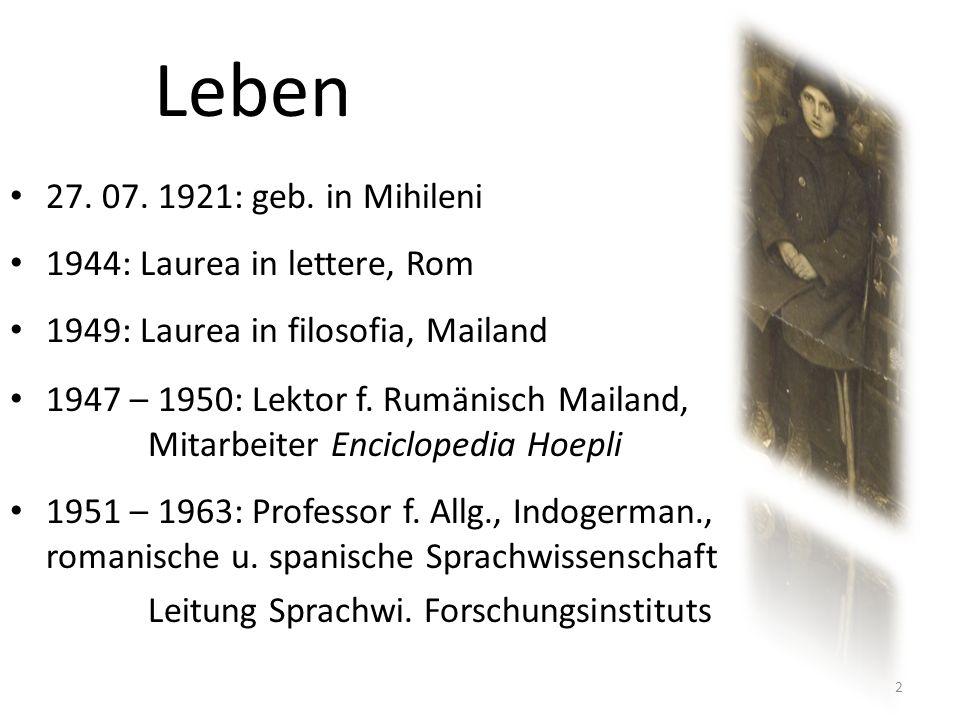 Leben 27. 07. 1921: geb. in Mihileni 1944: Laurea in lettere, Rom