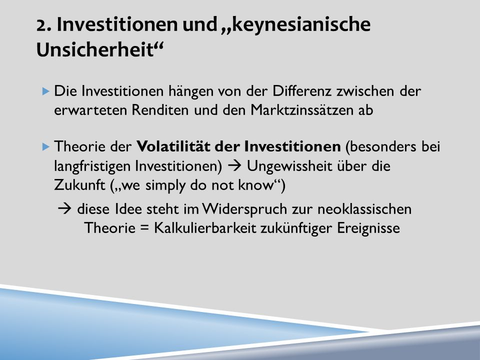 """2. Investitionen und """"keynesianische Unsicherheit"""