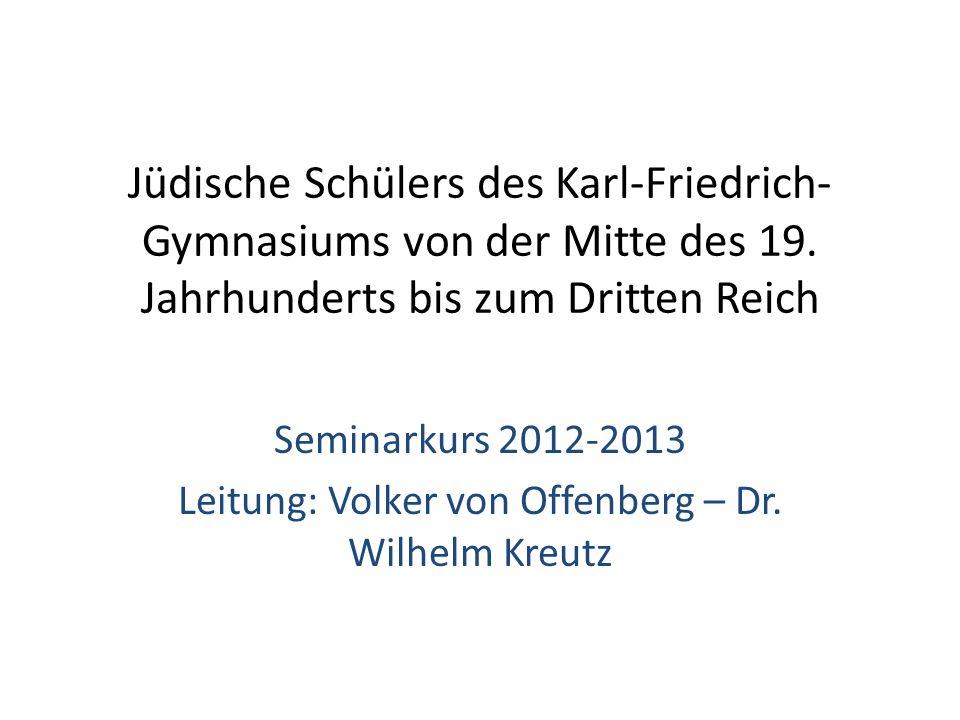 Leitung: Volker von Offenberg – Dr. Wilhelm Kreutz