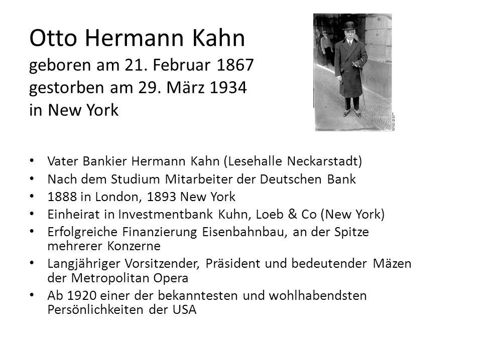 Otto Hermann Kahn geboren am 21. Februar 1867 gestorben am 29